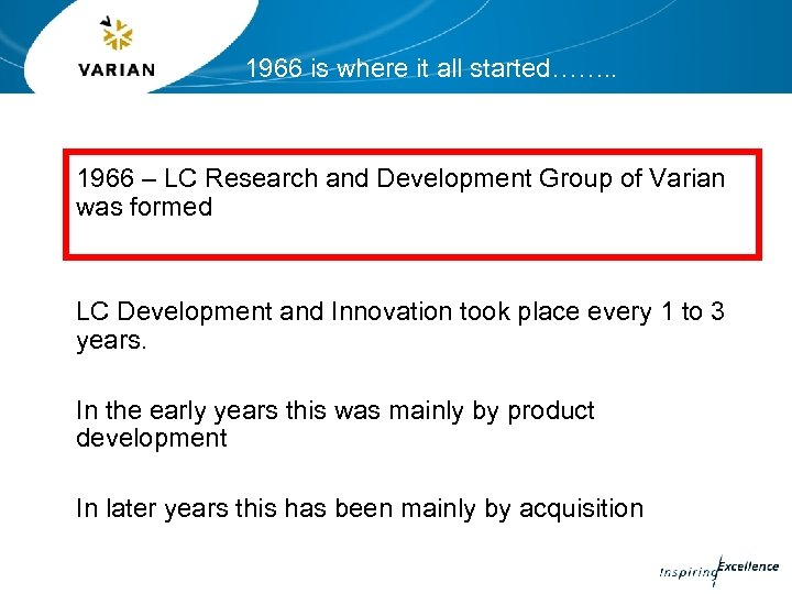 1966 is where it all started……. . 1966 – LC Research and Development Group