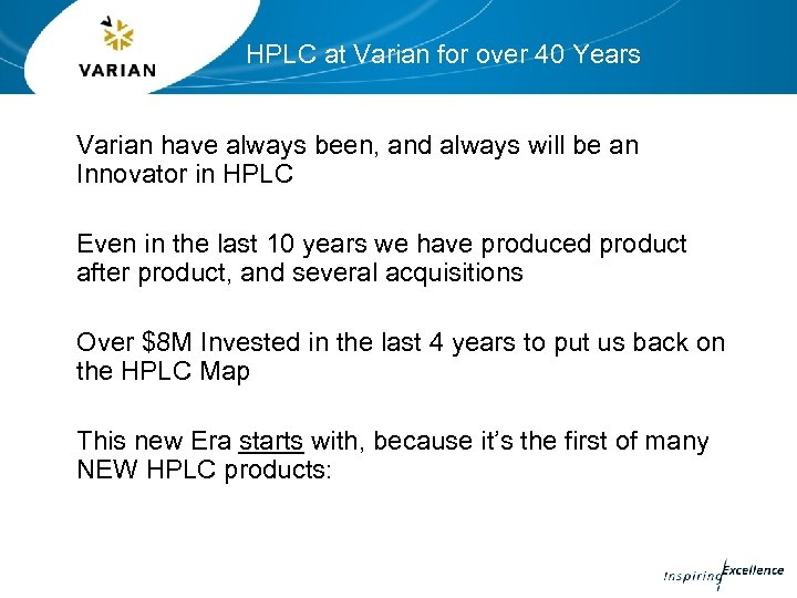 HPLC at Varian for over 40 Years Varian have always been, and always will