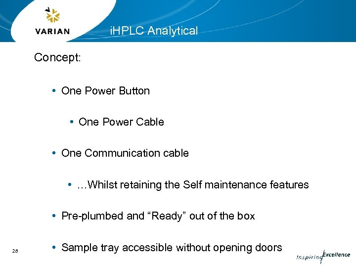 i. HPLC Analytical Concept: • One Power Button • One Power Cable • One