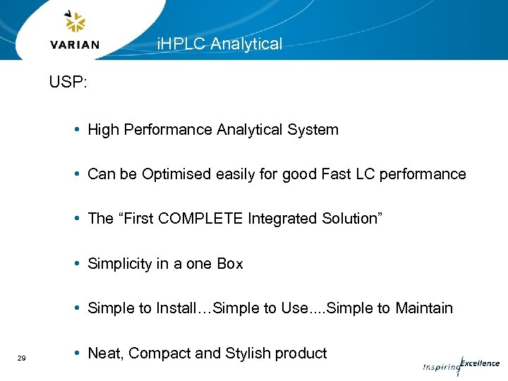 i. HPLC Analytical USP: • High Performance Analytical System • Can be Optimised easily