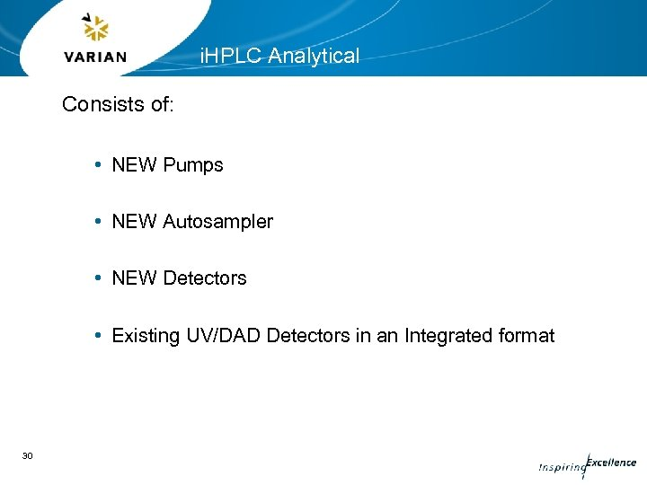 i. HPLC Analytical Consists of: • NEW Pumps • NEW Autosampler • NEW Detectors