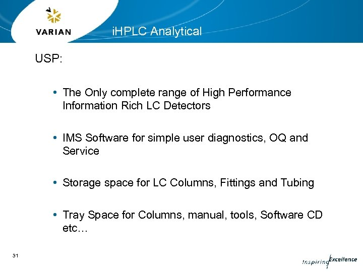 i. HPLC Analytical USP: • The Only complete range of High Performance Information Rich