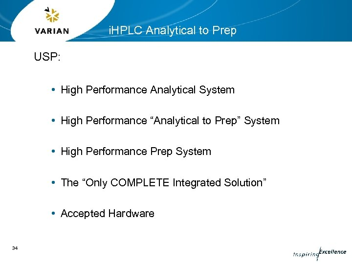 i. HPLC Analytical to Prep USP: • High Performance Analytical System • High Performance