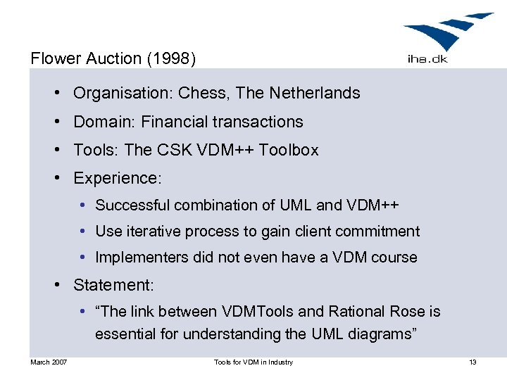 Flower Auction (1998) • Organisation: Chess, The Netherlands • Domain: Financial transactions • Tools: