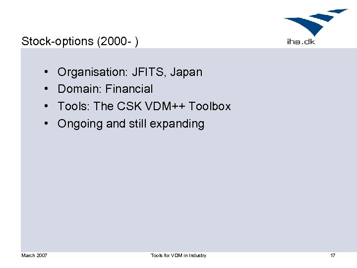 Stock-options (2000 - ) • • March 2007 Organisation: JFITS, Japan Domain: Financial Tools: