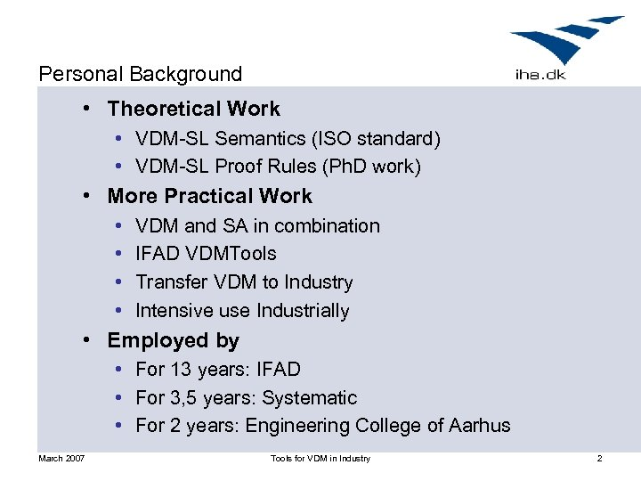 Personal Background • Theoretical Work • VDM-SL Semantics (ISO standard) • VDM-SL Proof Rules