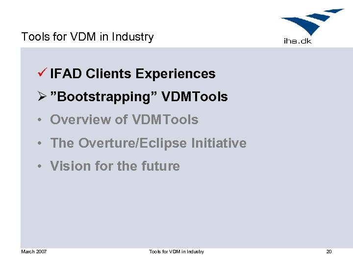 """Tools for VDM in Industry ü IFAD Clients Experiences Ø """"Bootstrapping"""" VDMTools • Overview"""