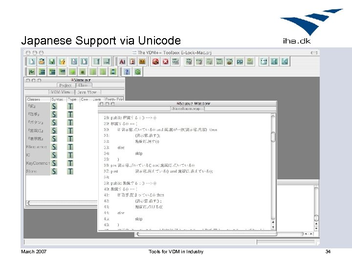 Japanese Support via Unicode March 2007 Tools for VDM in Industry 34