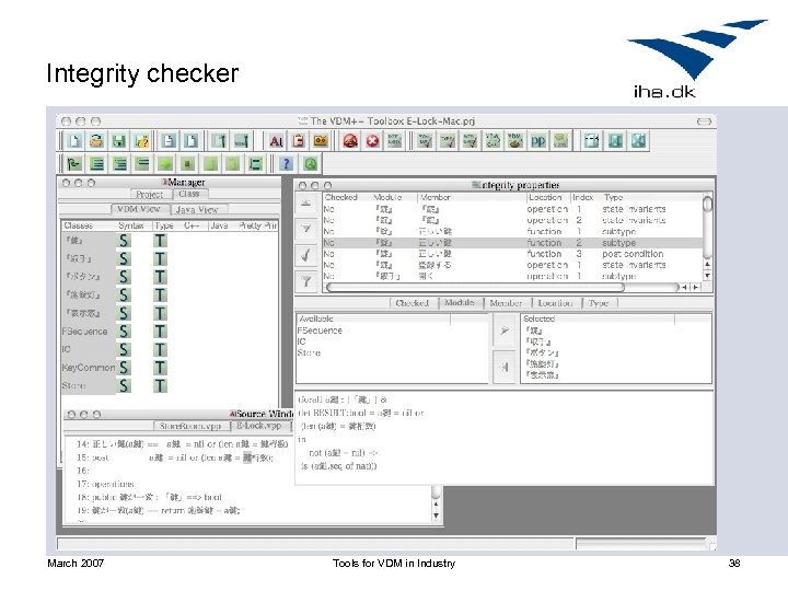 Integrity checker March 2007 Tools for VDM in Industry 38