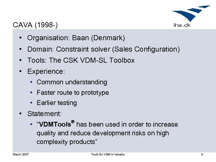 CAVA (1998 -) • Organisation: Baan (Denmark) • Domain: Constraint solver (Sales Configuration) •