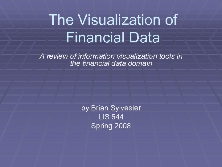 The Visualization of Financial Data A review of information visualization tools in the financial