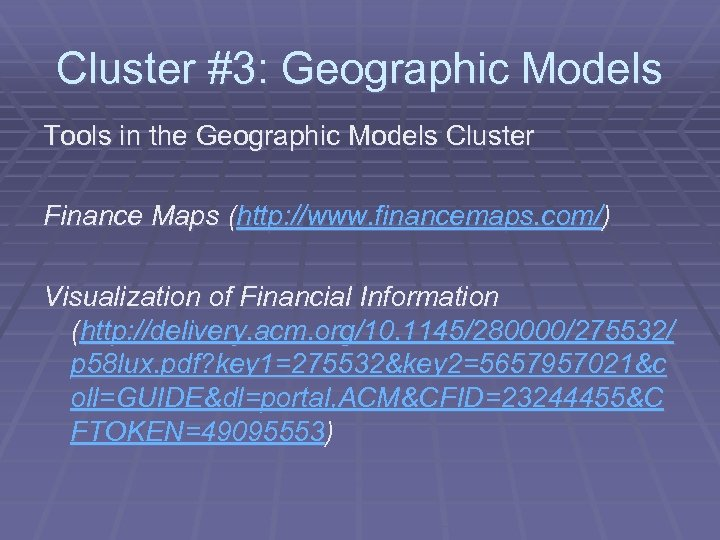 Cluster #3: Geographic Models Tools in the Geographic Models Cluster Finance Maps (http: //www.