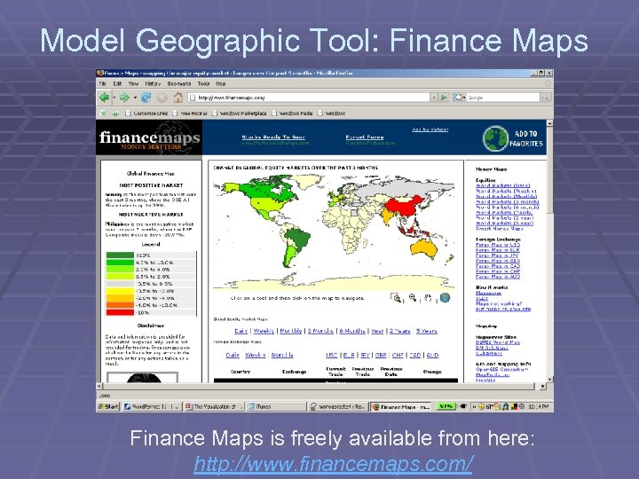 Model Geographic Tool: Finance Maps is freely available from here: http: //www. financemaps. com/
