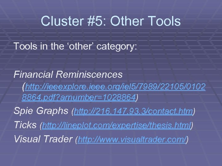 Cluster #5: Other Tools in the 'other' category: Financial Reminiscences (http: //ieeexplore. ieee. org/iel