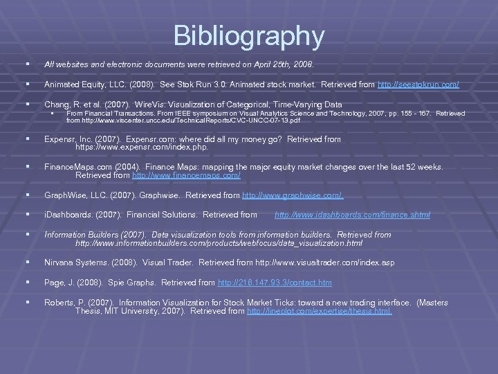 Bibliography § All websites and electronic documents were retrieved on April 25 th, 2008.