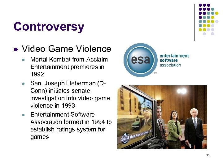 Controversy l Video Game Violence l l l Mortal Kombat from Acclaim Entertainment premieres
