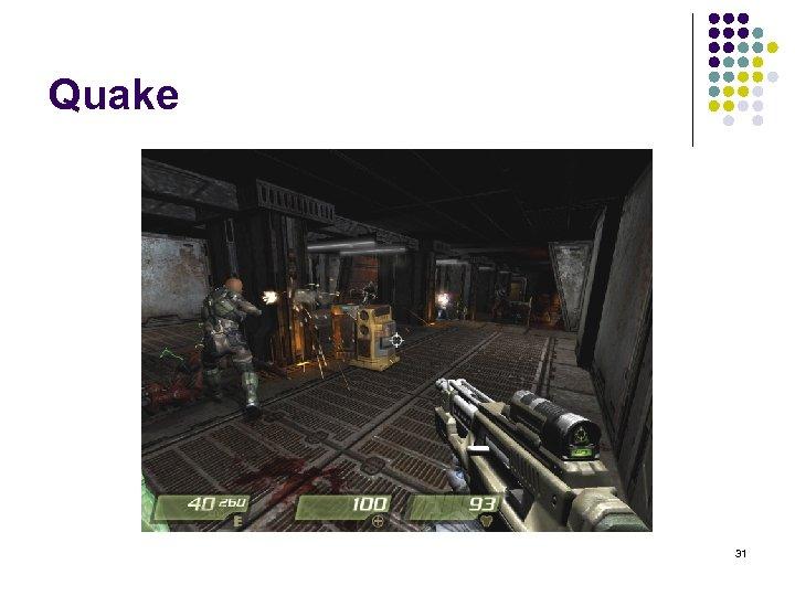 Quake 31