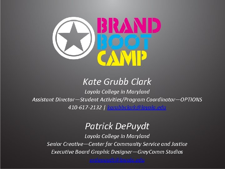 Kate Grubb Clark Loyola College in Maryland Assistant Director—Student Activities/Program Coordinator—OPTIONS 410 -617 -2132