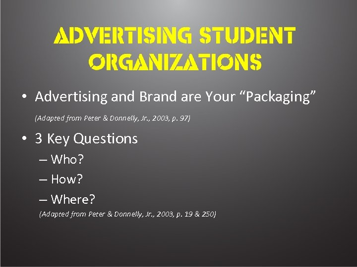 "• Advertising and Brand are Your ""Packaging"" (Adapted from Peter & Donnelly, Jr."