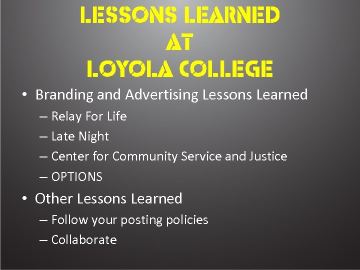 • Branding and Advertising Lessons Learned – Relay For Life – Late Night