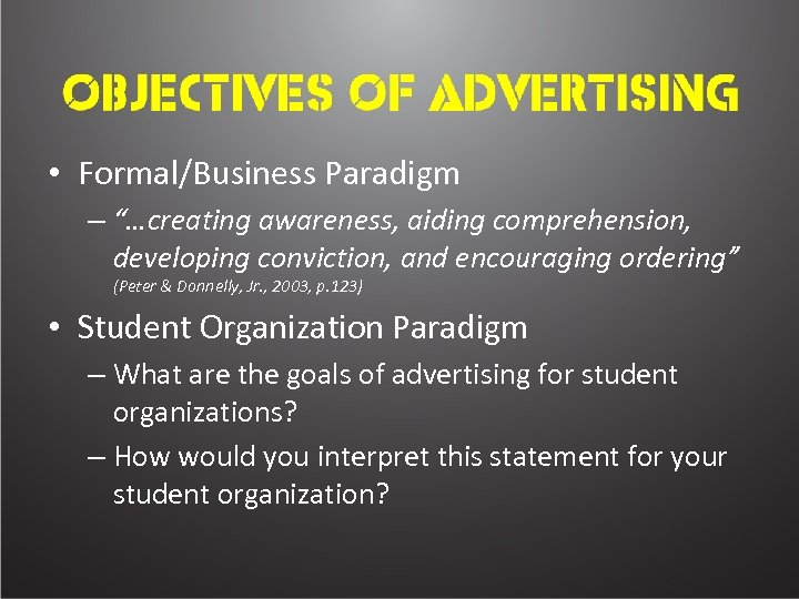 "• Formal/Business Paradigm – ""…creating awareness, aiding comprehension, developing conviction, and encouraging ordering"""
