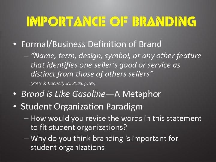 """• Formal/Business Definition of Brand – """"Name, term, design, symbol, or any other"""
