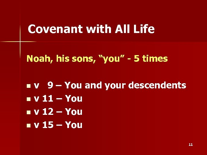 """Covenant with All Life Noah, his sons, """"you"""" - 5 times v 9 –"""