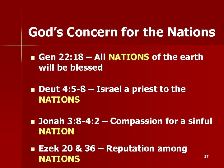 God's Concern for the Nations n Gen 22: 18 – All NATIONS of the