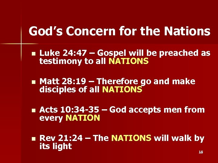 God's Concern for the Nations n Luke 24: 47 – Gospel will be preached