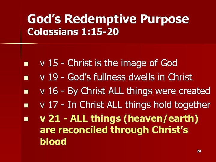 God's Redemptive Purpose Colossians 1: 15 -20 n n n v 15 - Christ