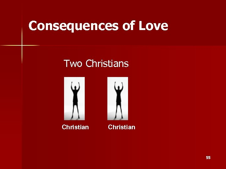 Consequences of Love Two Christians Christian 55
