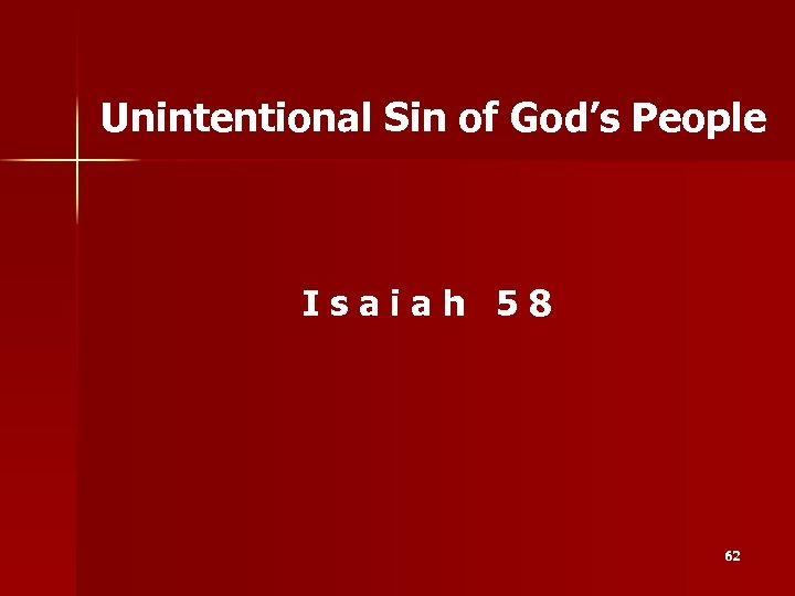 Unintentional Sin of God's People Isaiah 58 62