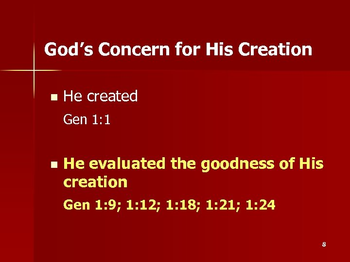God's Concern for His Creation n He created Gen 1: 1 n He evaluated