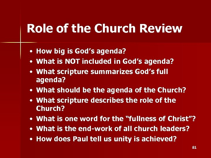Role of the Church Review • • How big is God's agenda? What is