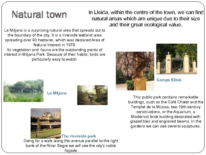 Natural town In Lleida, within the centre of the town, we can find natural