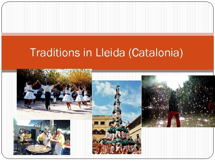 Traditions in Lleida (Catalonia)