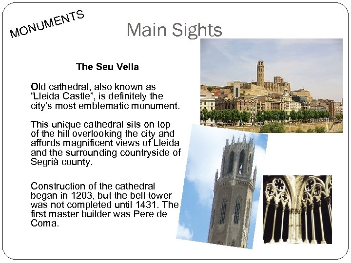 MO S ENT NUM Main Sights The Seu Vella Old cathedral, also known as