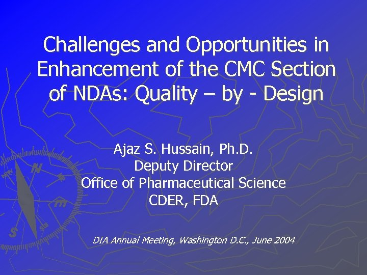 Challenges and Opportunities in Enhancement of the CMC Section of NDAs: Quality – by