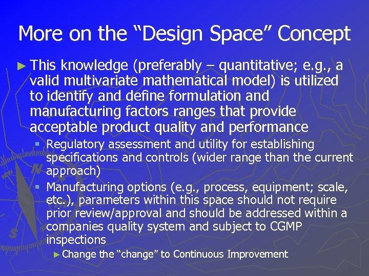 """More on the """"Design Space"""" Concept ► This knowledge (preferably – quantitative; e. g."""
