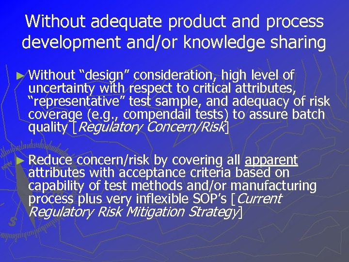 """Without adequate product and process development and/or knowledge sharing ► Without """"design"""" consideration, high"""