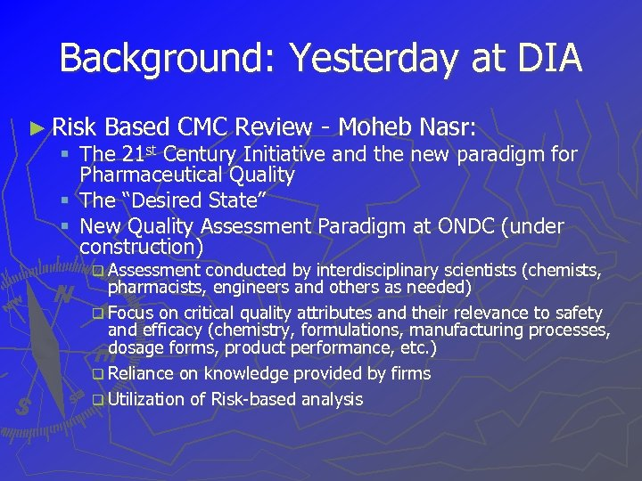 Background: Yesterday at DIA ► Risk Based CMC Review - Moheb Nasr: § The