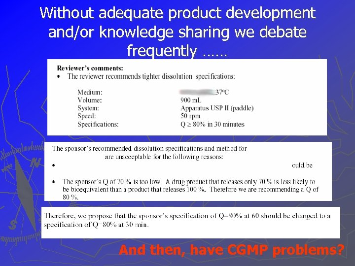 Without adequate product development and/or knowledge sharing we debate frequently …… And then, have
