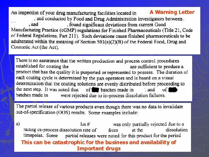 A Warning Letter This can be catastrophic for the business and availability of Important