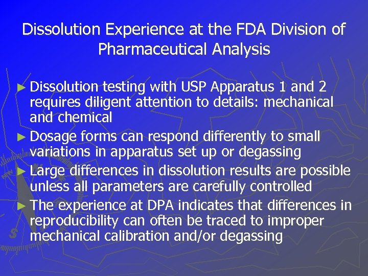 Dissolution Experience at the FDA Division of Pharmaceutical Analysis ► Dissolution testing with USP