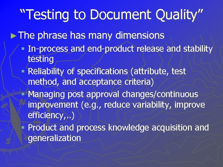 """""""Testing to Document Quality"""" ► The phrase has many dimensions § In-process and end-product"""