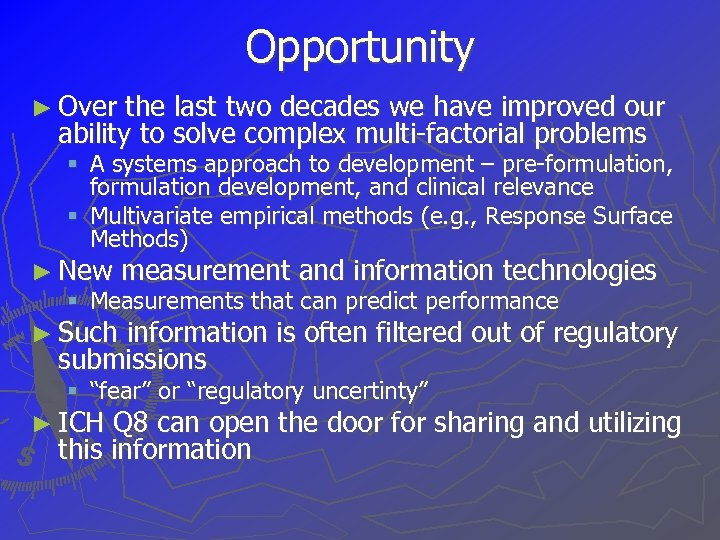 Opportunity ► Over the last two decades we have improved our ability to solve