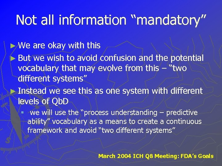 """Not all information """"mandatory"""" ► We are okay with this ► But we wish"""