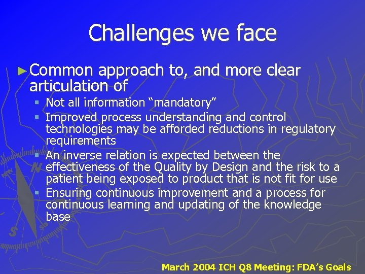 Challenges we face ► Common approach to, and more clear articulation of § Not