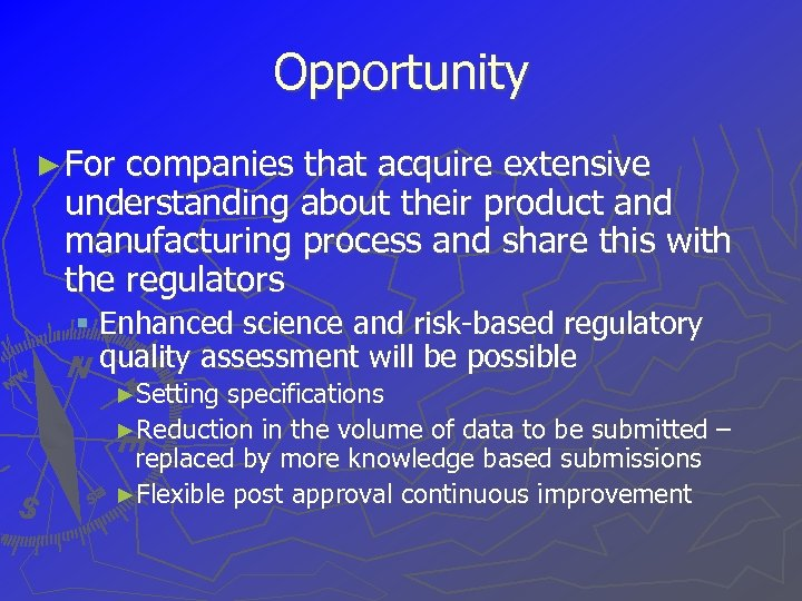 Opportunity ► For companies that acquire extensive understanding about their product and manufacturing process