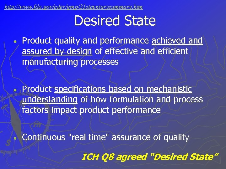 http: //www. fda. gov/cder/gmp/21 stcenturysummary. htm Desired State · Product quality and performance achieved